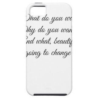 What do you Want? iPhone 5 Case