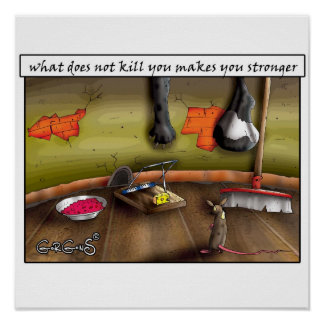 What does not kill you makes you stronger poster