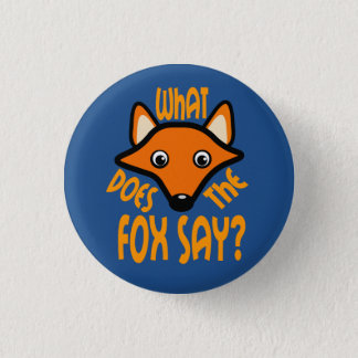 What Does the Fox Say 1 Inch Round Button