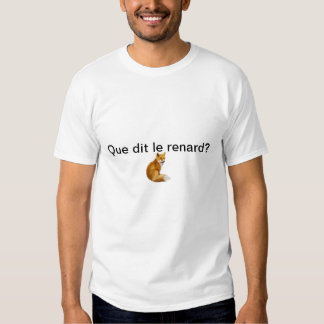What does the fox say? (French) T Shirts