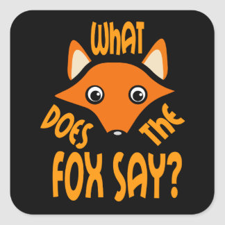 What Does the Fox Say Square Sticker