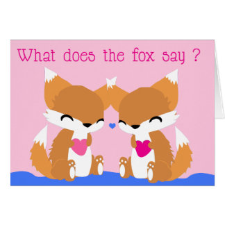 What does the Fox say? Valentines Card