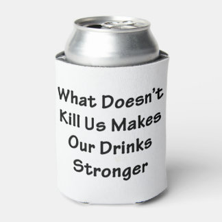 What Doesn't Kill Us Can Cooler