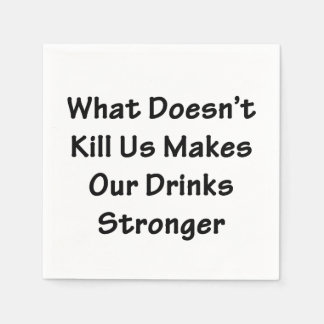 What Doesn't Kill Us Disposable Napkin