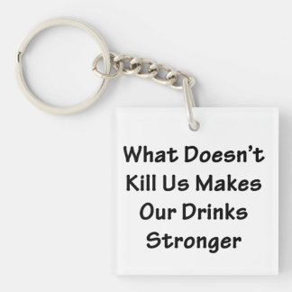 What Doesn't Kill Us Keychain