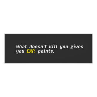 What Doesn't Kill You Gives You EXP. Points Poster