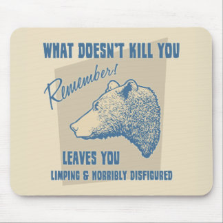 What Doesn't Kill You Mouse Pad