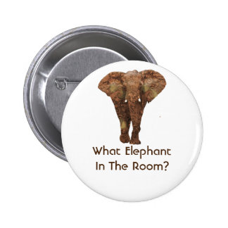 What Elephant In The Room 2 Inch Round Button