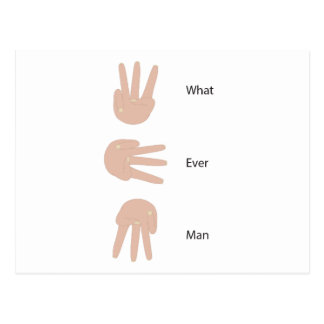 What Ever Man Hand Sign Postcard