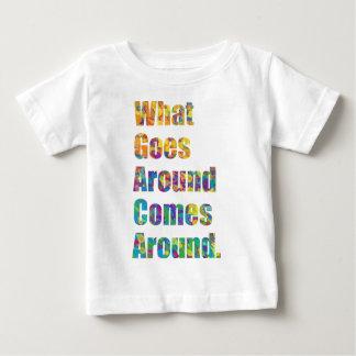 What Goes Around Comes Around. Baby T-Shirt