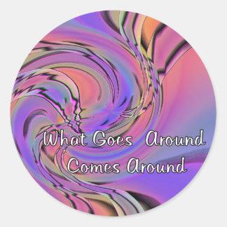what Goes Around Comes Around Classic Round Sticker