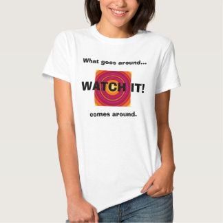What goes around comes around--Multi-color Shirts