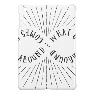 What goes around ... comes back around cover for the iPad mini