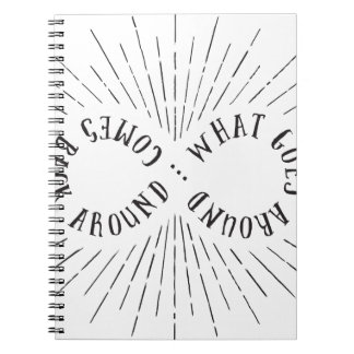 What goes around ... comes back around notebooks