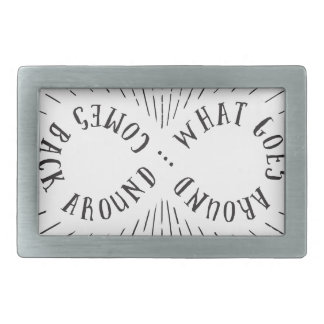 What goes around ... comes back around rectangular belt buckle