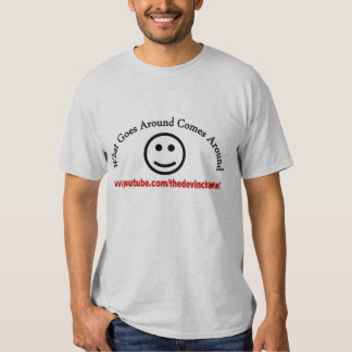 What Goes Comes Around T Shirt