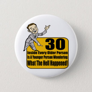 What Happened 30th Birthday Gifts 2 Inch Round Button