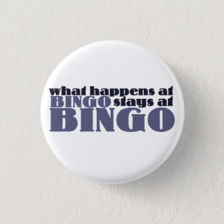 What happens at bingo stays at bingo 1 inch round button