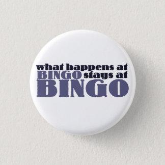 What happens at bingo stays at bingo 1 inch round button