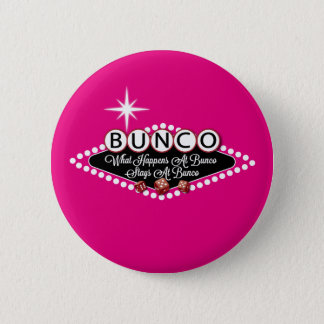 What Happens At Bunco Stays At Bunco Fun 2 Inch Round Button