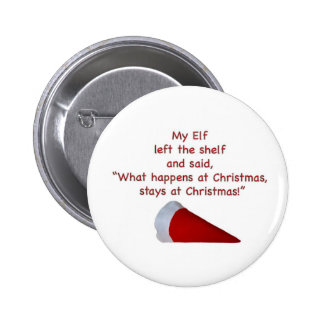 What happens at Christmas stays at Christmas Pinback Buttons