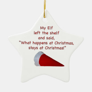 What happens at Christmas stays at Christmas Ceramic Star Ornament