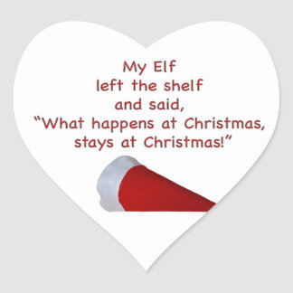 What happens at Christmas stays at Christmas Heart Sticker