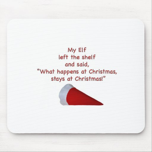 What happens at Christmas stays at Christmas Mousepads