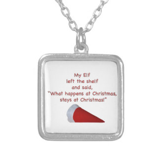 What happens at Christmas stays at Christmas Necklace