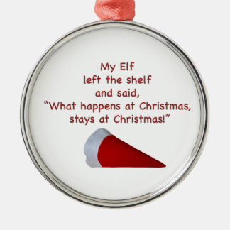 What happens at Christmas stays at Christmas Silver-Colored Round Ornament