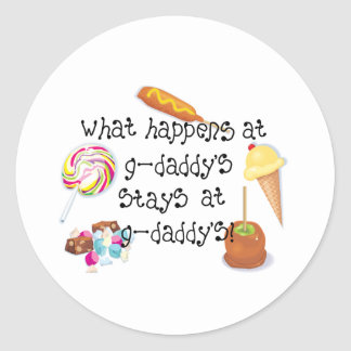 What Happens at G-Daddy's STAYS at G-Daddy's Classic Round Sticker