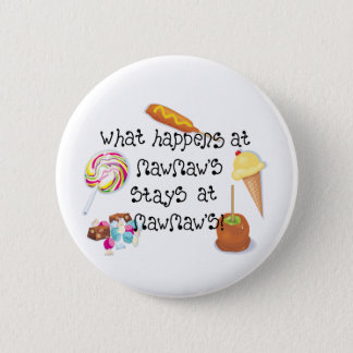 What Happens at MawMaw's STAYS at MawMaw&apos 2 Inch Round Button