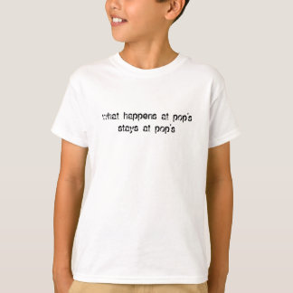 what happens at pop'sstays at pop's T-Shirt