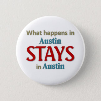 What happens in Austin 2 Inch Round Button