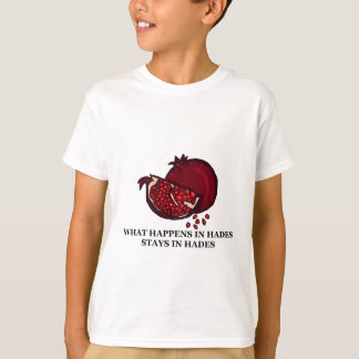 What Happens In Hades... T-Shirt