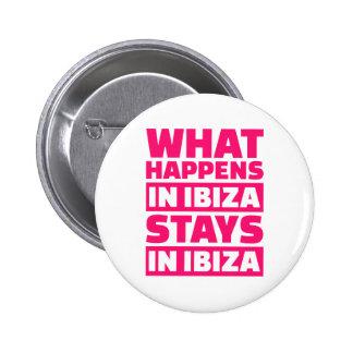 What happens in Ibiza stays in Ibiza 2 Inch Round Button