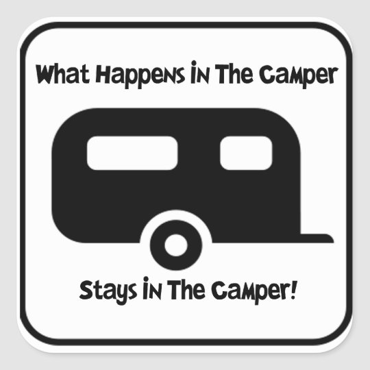 What Happens in the Camper... Square Sticker