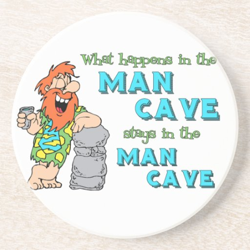 What Happens In The Man Cave Stays In The Man Cave Beverage Coasters