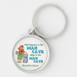 What Happens In The Man Cave Stays In The Man Cave Keychain