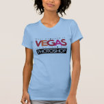 What Happens in Vegas Can Be Fixed with Photoshop T Shirt