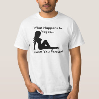 What Happens In Vegas... Haunts You Forever T-Shirt