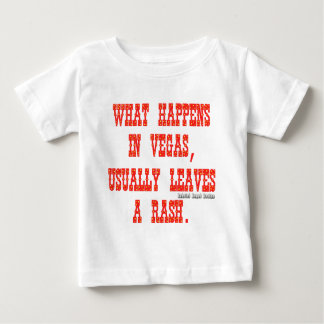 What Happens in Vegas, Usually Leaves a Rash Baby T-Shirt