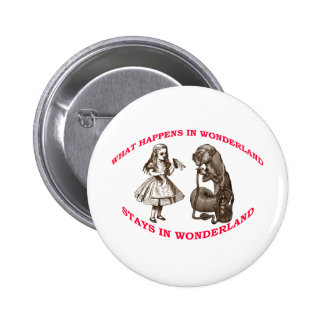 What Happens In Wonderland...Stays In Wonderland 2 Inch Round Button