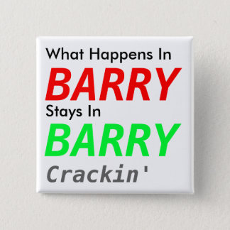 What Happens InStays In, BARRY, BARRY, Crackin'... 2 Inch Square Button