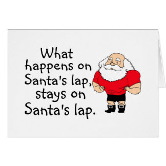 What Happens On Santas Lap Stays On Santas Lap Card