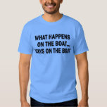 What happens on the boat stays on the boat - funny tee shirts