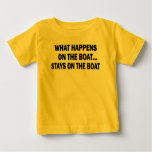 WHAT HAPPENS ON THE BOAT... STAYS ON THE BOAT TSHIRT