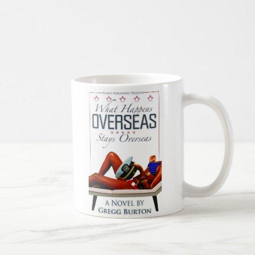 What Happens Overseas Stays Overseas Mug