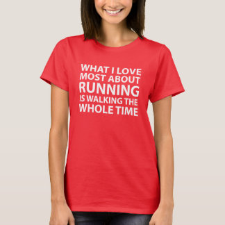 What I Love About Running is Walking Funny T-shirt