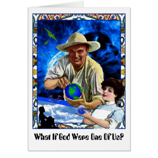What If God Were One Of Us? Greeting Card